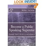 Become a Public Speaking Superstar: Stand Tall With Confidence
